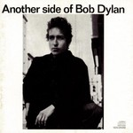 Bob Dylan, Another Side of Bob Dylan mp3