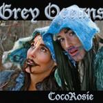 CocoRosie, Grey Oceans