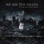We Are the Fallen, Tear the World Down