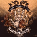 Willem Maker, New Moon Hand