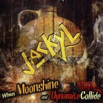 Jackyl, When Moonshine And Dynamite Collide