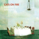 Cats on Fire, Dealing in Antiques