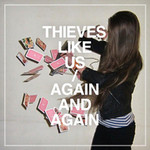 Thieves Like Us, Again And Again mp3