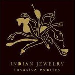 Indian Jewelry, Invasion Exotics