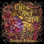 Eyes Set to Kill, Broken Frames
