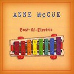 Anne McCue, East Of Electric