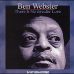 Ben Webster, There Is No Greater Love