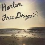 Harlem, Free Drugs ;-)