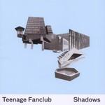 Teenage Fanclub, Shadows mp3