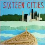 Sixteen Cities, Sixteen Cities