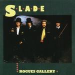 Slade, Rogues Gallery