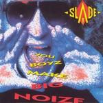 Slade, You Boyz Make Big Noize mp3