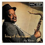 Ben Webster, King of the Tenors