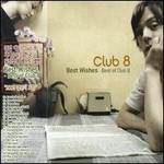 Club 8, Best Wishes: Best of Club 8 mp3