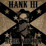 Hank Williams III, Rebel Within
