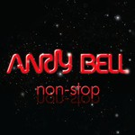 Andy Bell, Non-Stop
