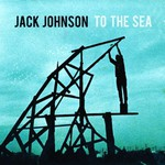 Jack Johnson, To the Sea mp3