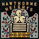 Hawthorne Heights, Skeletons