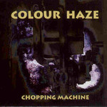 Colour Haze, Chopping Machine