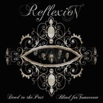 Reflexion, Dead to the Past, Blind for Tomorrow