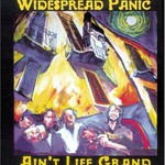 Widespread Panic, Ain't Life Grand