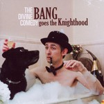 The Divine Comedy, Bang Goes the Knighthood