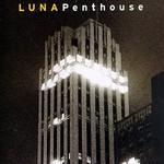 Luna, Penthouse