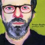 Pernice Brothers, Goodbye, Killer mp3