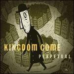 Kingdom Come, Perpetual