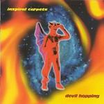 Inspiral Carpets, Devil Hopping