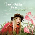Lonely Drifter Karen, Grass Is Singing