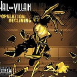 Hail The Villain, Population: Declining
