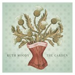 Ruth Moody, The Garden