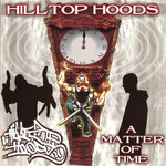 Hilltop Hoods, A Matter of Time