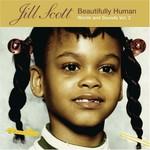 Jill Scott, Beautifully Human: Words and Sounds, Volume 2