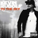 Kevin Rudolf, To The Sky