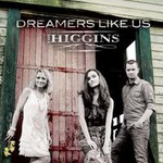 The Higgins, Dreamers Like Us