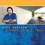Coco Montoya, I Want It All Back
