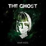 The Ghost, War Kids