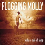 Flogging Molly, Within a Mile of Home