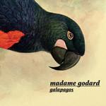 Madame Godard, Galapagos