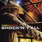 Toby Keith, Shock'n Y'All