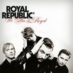 Royal Republic, We are the Royal