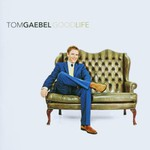 Tom Gaebel, Good Life