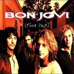 Bon Jovi, These Days