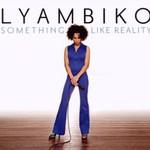 Lyambiko, Something Like Reality