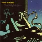 Anais Mitchell, The Brightness