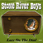 Stone River Boys, Love On The Dial