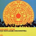 The Souljazz Orchestra, Rising Sun