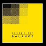 Escape Act, Balance